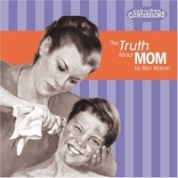 The Truth About Mom (Suburban Confessions) артикул 947a.