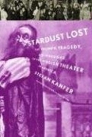 Stardust Lost: The Triumph, Tragedy, and Mishugas of the Yiddish Theater in America артикул 944a.