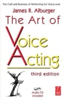 The Art of Voice Acting, Third Edition: The Craft and Business of Performing for Voice-Over артикул 946a.